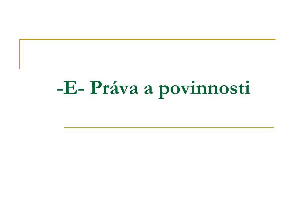 -E- Práva a povinnosti