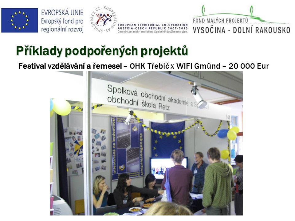 Příklady podpořených projektů Festival vzdělávání a řemesel – OHK Třebíč x WIFI Gmünd – 20 000 Eur