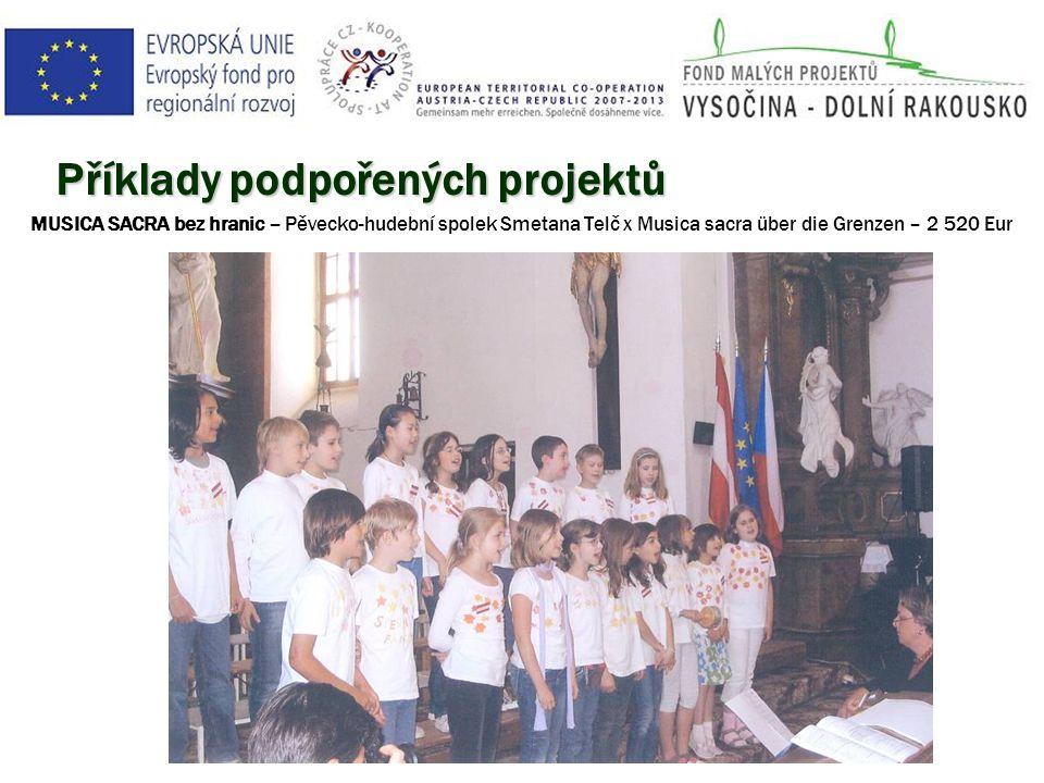 Příklady podpořených projektů MUSICA SACRA bez hranic – Pěvecko-hudební spolek Smetana Telč x Musica sacra über die Grenzen – 2 520 Eur