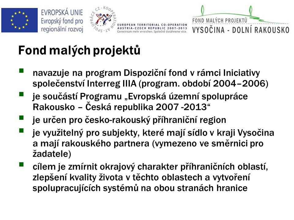 Fond malých projektů  navazuje na program Dispoziční fond v rámci Iniciativy společenství Interreg IIIA (program.