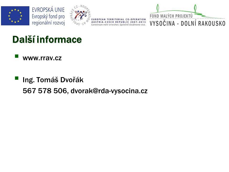 Další informace  www.rrav.cz  Ing. Tomáš Dvořák 567 578 506, dvorak@rda-vysocina.cz