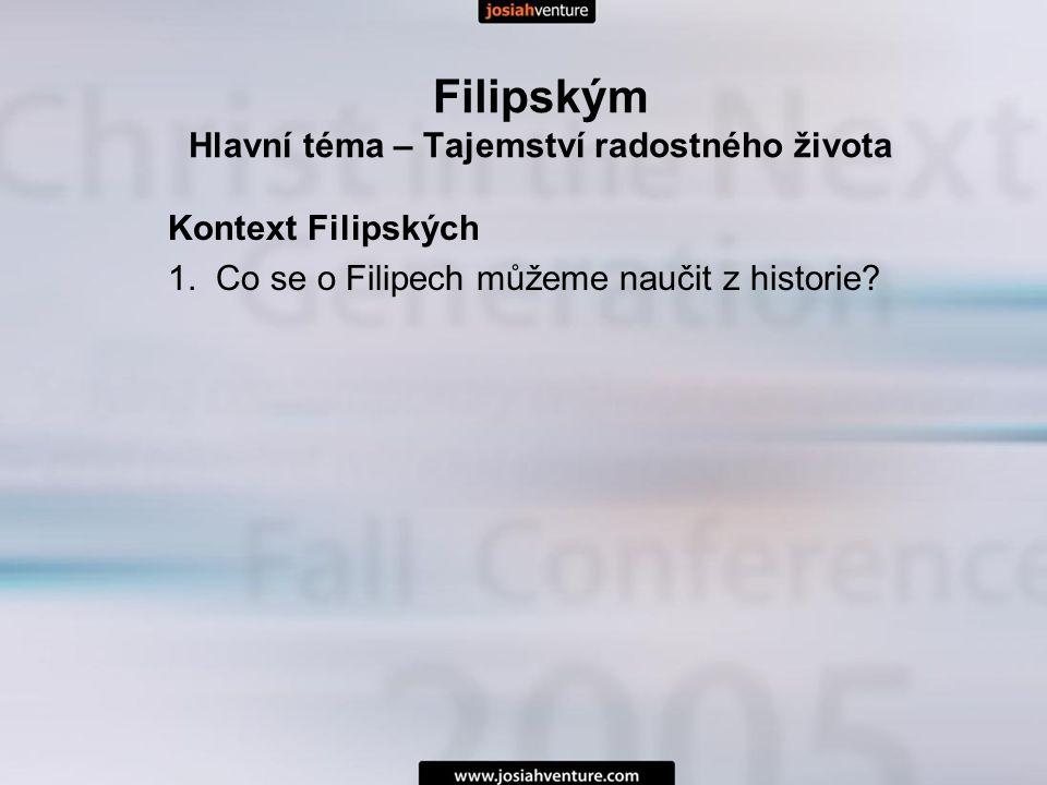 Kontext Filipských 1. Co se o Filipech můžeme naučit z historie