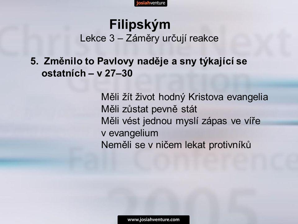 Filipským Lekce 3 – Záměry určují reakce 5.