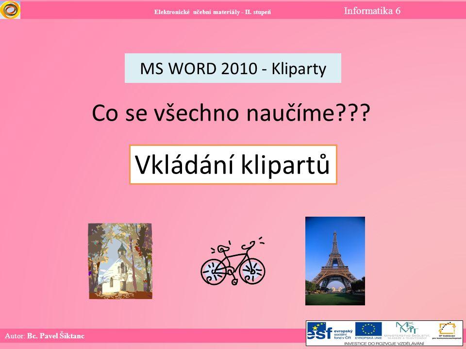 Elektronické učební materiály - II. stupeň Informatika 6 Autor: Bc.