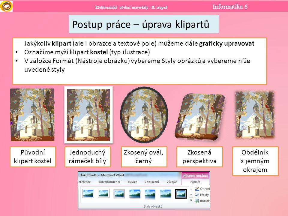 Elektronické učební materiály - II.stupeň Informatika 6 Postup práce – úprava klipartů II.