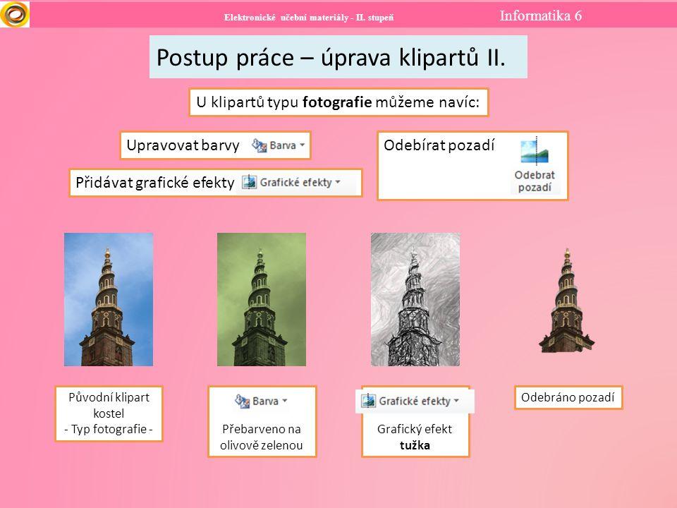 Elektronické učební materiály - II. stupeň Informatika 6 Postup práce – úprava klipartů II.