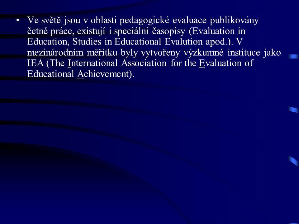 Ve světě jsou v oblasti pedagogické evaluace publikovány četné práce, existují i speciální časopisy (Evaluation in Education, Studies in Educational Evalution apod.).