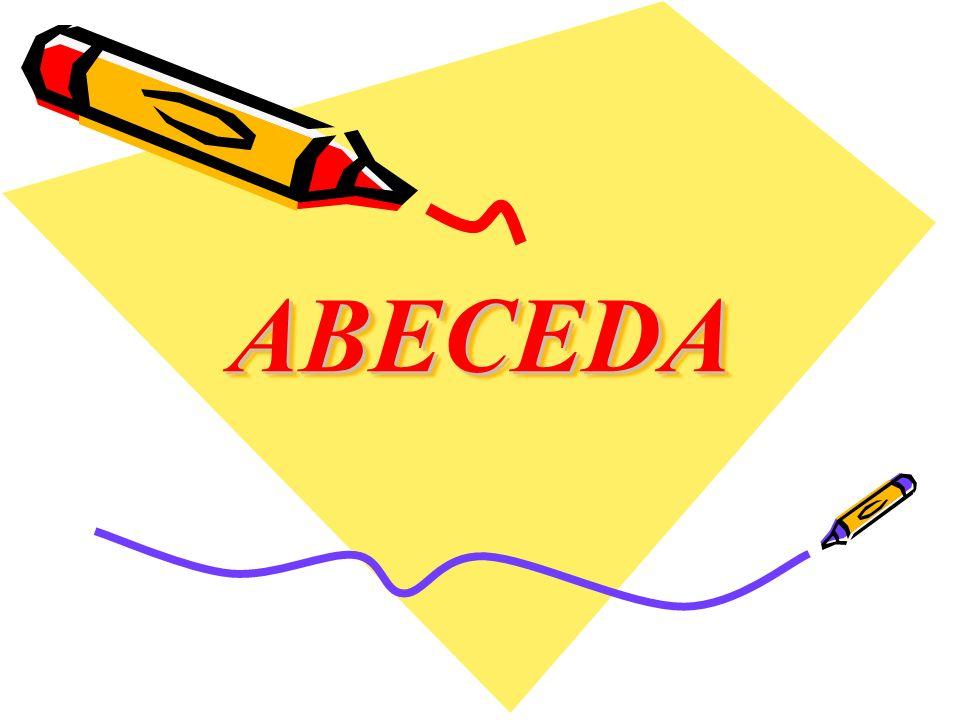 Každé písmeno má v abecedním řazení své místo, proto písmena řadíme podle abecedy