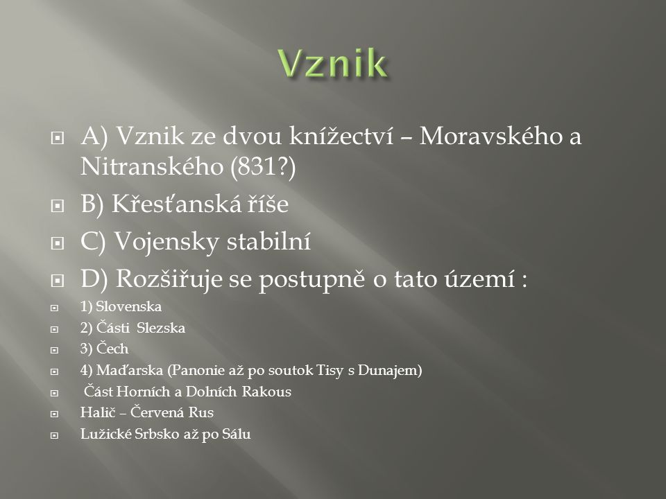  1) Mojmír I.  2) Rastislav  3) Svatopluk  4) Mojmír II.