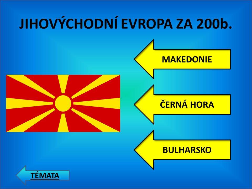 JIHOVÝCHODNÍ EVROPA ZA 100b. CHORVATSKO SRBSKO ČERNÁ HORA TÉMATA