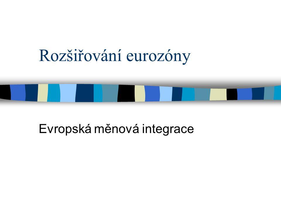Rozšiřování eurozóny Evropská měnová integrace