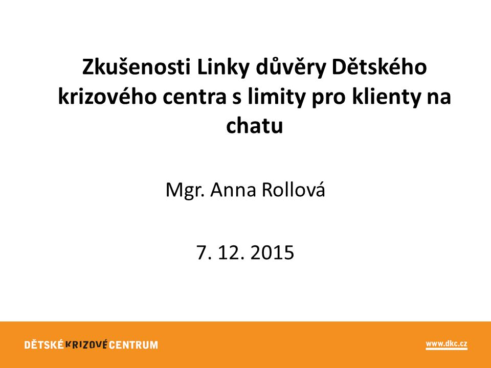 Zkušenosti Linky důvěry Dětského krizového centra s limity pro klienty na chatu Mgr.