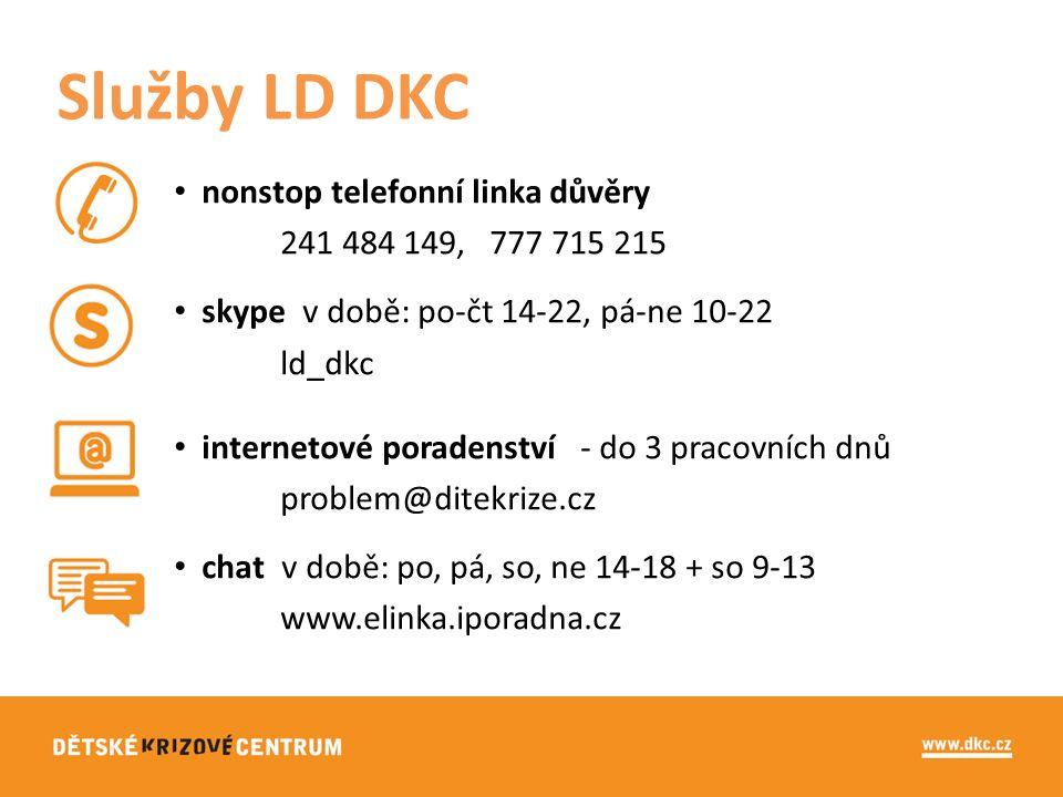 nonstop telefonní linka důvěry 241 484 149, 777 715 215 skype v době: po-čt 14-22, pá-ne 10-22 ld_dkc internetové poradenství - do 3 pracovních dnů problem@ditekrize.cz chat v době: po, pá, so, ne 14-18 + so 9-13 www.elinka.iporadna.cz Služby LD DKC