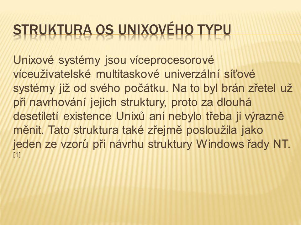 Unixové systémy jsou víceprocesorové víceuživatelské multitaskové univerzální síťové systémy již od svého počátku.