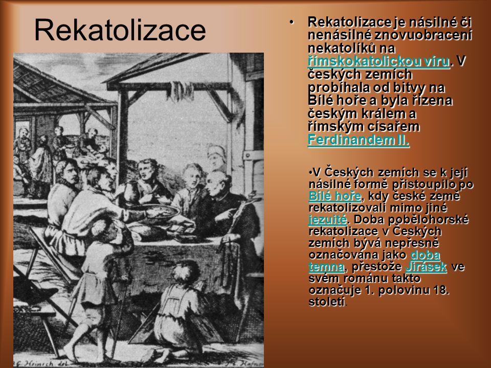 Rekatolizace Rekatolizace je násilné či nenásilné znovuobracení nekatolíků na římskokatolickou víru. V českých zemích probíhala od bitvy na Bílé hoře