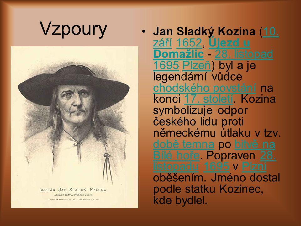 Vzpoury Jan Sladký Kozina (10. září 1652, Újezd u Domažlic - 28. listopad 1695 Plzeň) byl a je legendární vůdce chodského povstání na konci 17. stolet
