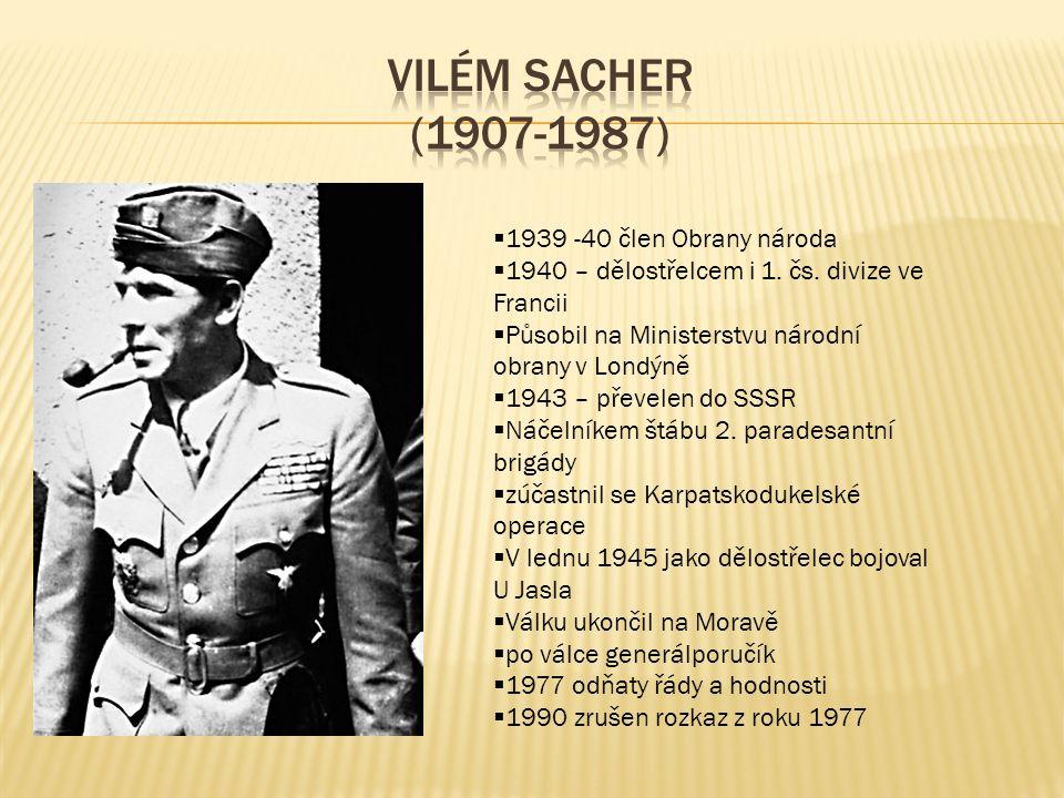  1939 -40 člen Obrany národa  1940 – dělostřelcem i 1. čs. divize ve Francii  Působil na Ministerstvu národní obrany v Londýně  1943 – převelen do