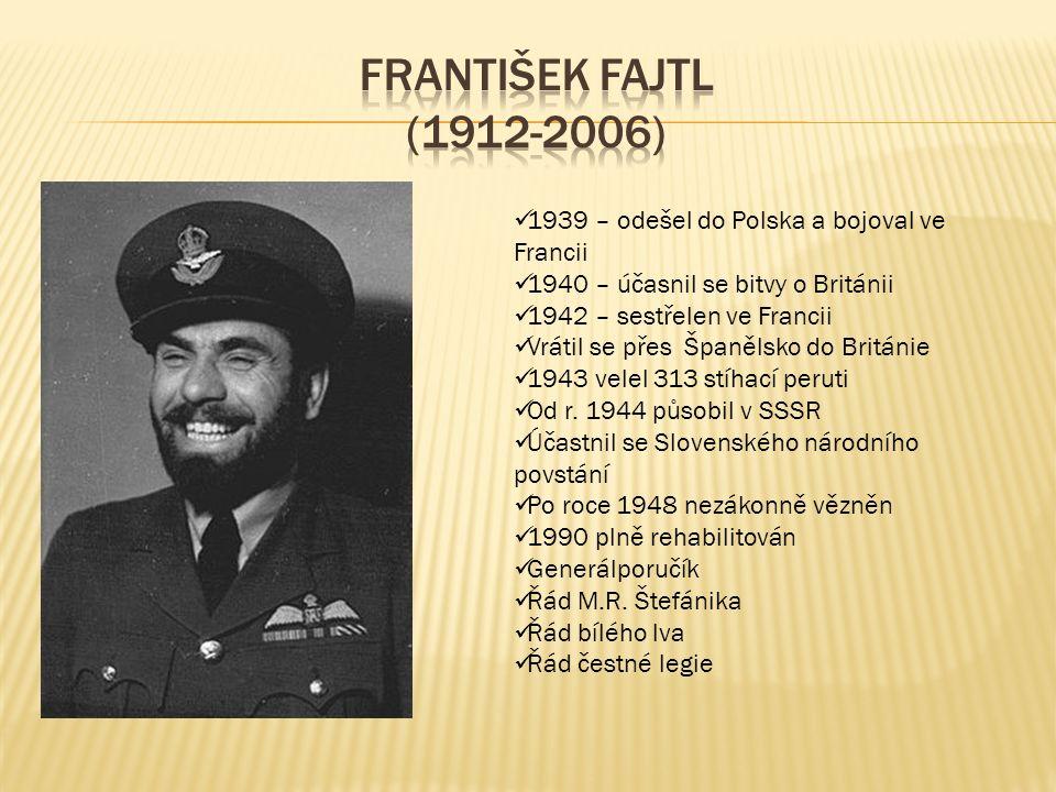 1939 – odešel do Polska a bojoval ve Francii 1940 – účasnil se bitvy o Británii 1942 – sestřelen ve Francii Vrátil se přes Španělsko do Británie 1943 velel 313 stíhací peruti Od r.
