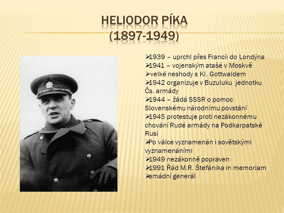  1939 – uprchl přes Francii do Londýna  1941 – vojenským atašé v Moskvě  velké neshody s Kl. Gottwaldem  1942 organizuje v Buzuluku jednotku Čs. a