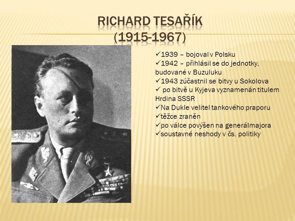 1939 – bojoval v Polsku 1942 – přihlásil se do jednotky, budované v Buzuluku 1943 zúčastnil se bitvy u Sokolova po bitvě u Kyjeva vyznamenán titulem H