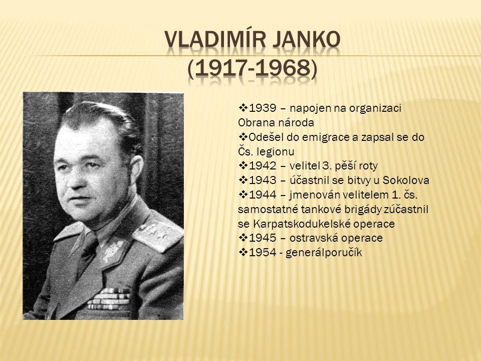  1939 – napojen na organizaci Obrana národa  Odešel do emigrace a zapsal se do Čs. legionu  1942 – velitel 3. pěší roty  1943 – účastnil se bitvy