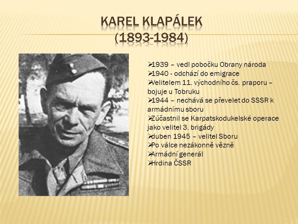  1939 – vedl pobočku Obrany národa  1940 - odchází do emigrace  Velitelem 11. východního čs. praporu – bojuje u Tobruku  1944 – nechává se převele