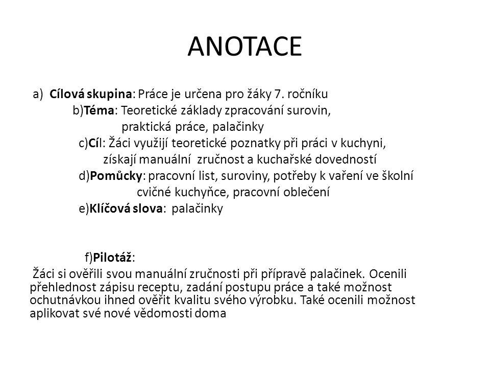 ANOTACE a) Cílová skupina: Práce je určena pro žáky 7.