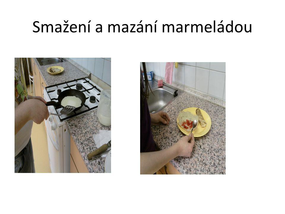 Smažení a mazání marmeládou