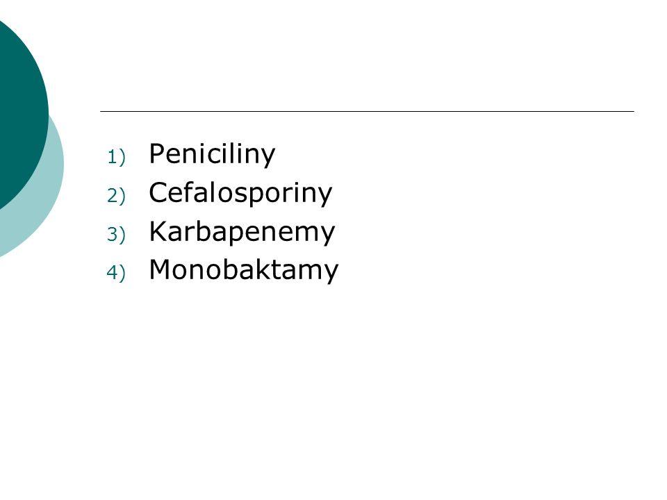 1) Peniciliny 2) Cefalosporiny 3) Karbapenemy 4) Monobaktamy