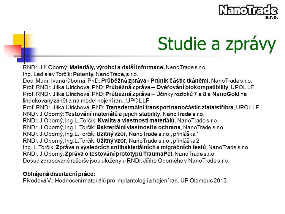 Studie a zprávy RNDr. Jiř í Oborný: Materi á ly, výrobci a dal ší informace, NanoTrade s.r.o.