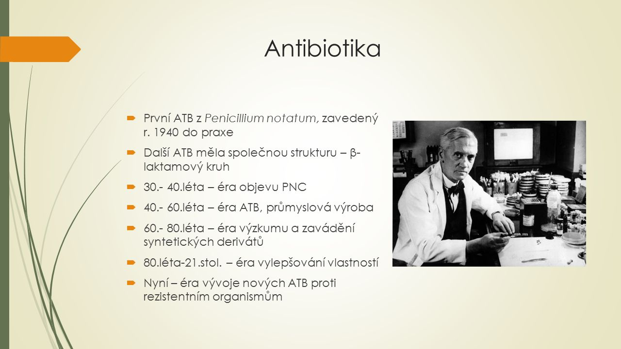 Antibiotika  První ATB z Penicillium notatum, zavedený r.