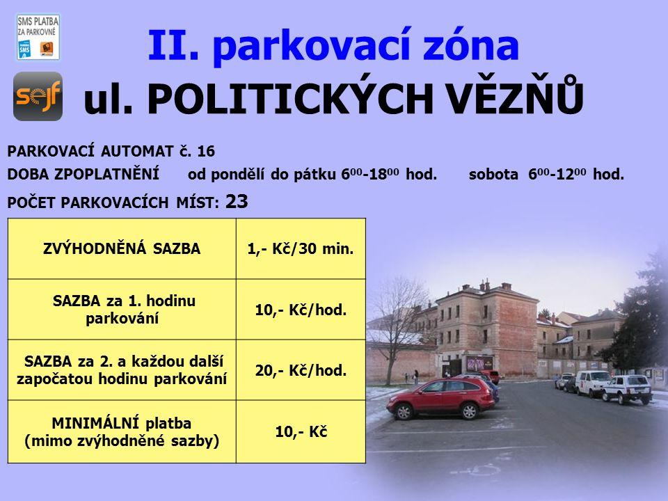 ul.POLITICKÝCH VĚZŇŮ II. parkovací zóna PARKOVACÍ AUTOMAT č.