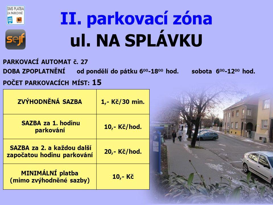 ul.NA SPLÁVKU II. parkovací zóna PARKOVACÍ AUTOMAT č.