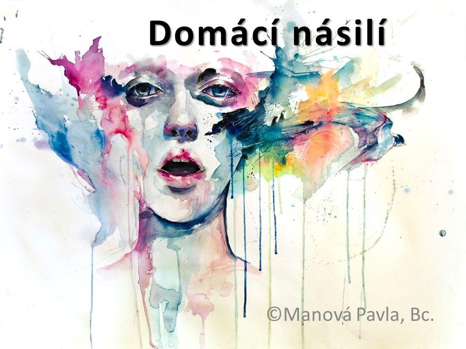Domácí násilí ©Manová Pavla, Bc.