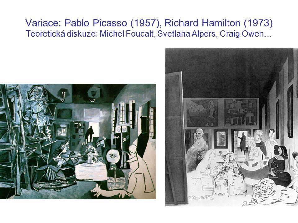 Variace: Pablo Picasso (1957), Richard Hamilton (1973) Teoretická diskuze: Michel Foucalt, Svetlana Alpers, Craig Owen…