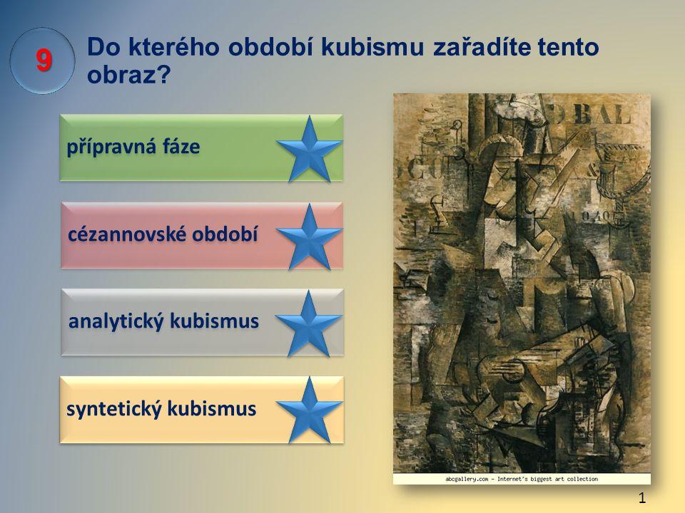 Do kterého období kubismu zařadíte tento obraz? přípravná fáze analytický kubismus cézannovské období syntetický kubismus 9 1