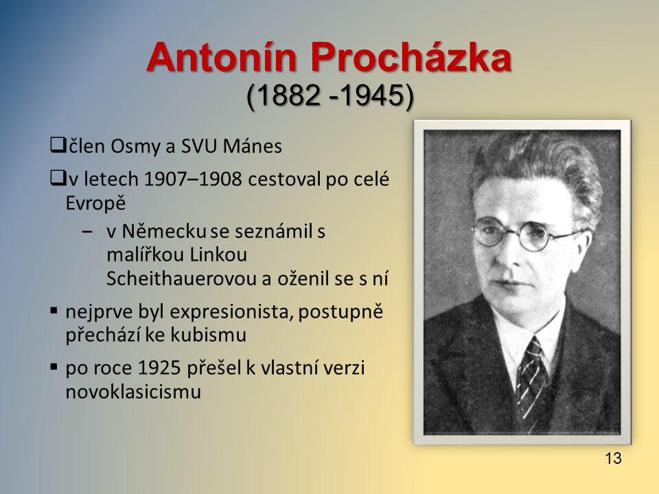 Antonín Procházka (1882 -1945)  člen Osmy a SVU Mánes  v letech 1907–1908 cestoval po celé Evropě ‒v Německu se seznámil s malířkou Linkou Scheithau