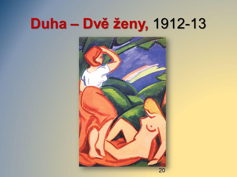 Duha – Dvě ženy, 1912-13 20
