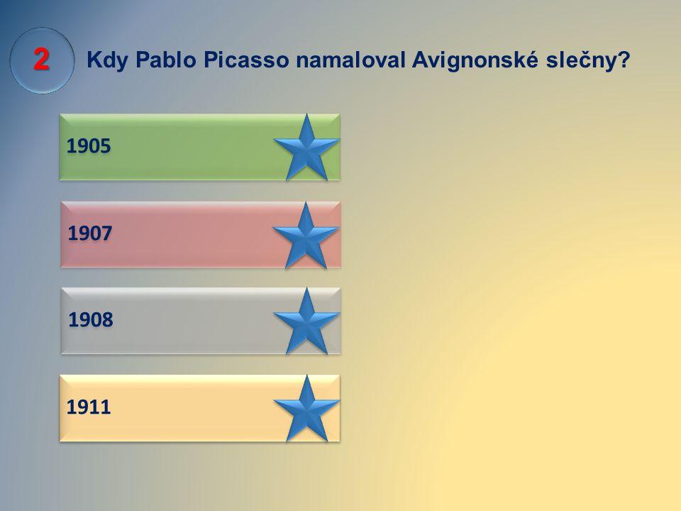 Kdy Pablo Picasso namaloval Avignonské slečny? 1905 1908 1907 1911 2