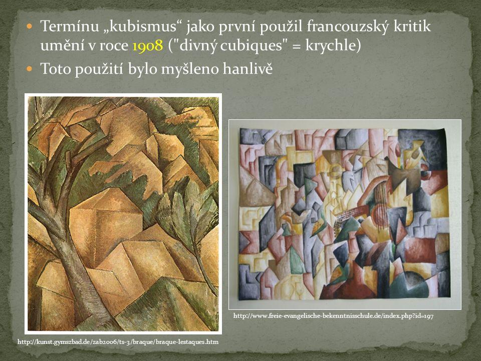 """Termínu """"kubismus jako první použil francouzský kritik umění v roce 1908 ( divný cubiques = krychle) Toto použití bylo myšleno hanlivě http://kunst.gymszbad.de/zab2006/ts-3/braque/braque-lestaques.htm http://www.freie-evangelische-bekenntnisschule.de/index.php id=197"""