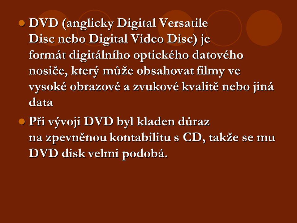 DVD (anglicky Digital Versatile Disc nebo Digital Video Disc) je formát digitálního optického datového nosiče, který může obsahovat filmy ve vysoké obrazové a zvukové kvalitě nebo jiná data Při vývoji DVD byl kladen důraz na zpevněnou kontabilitu s CD, takže se mu DVD disk velmi podobá.