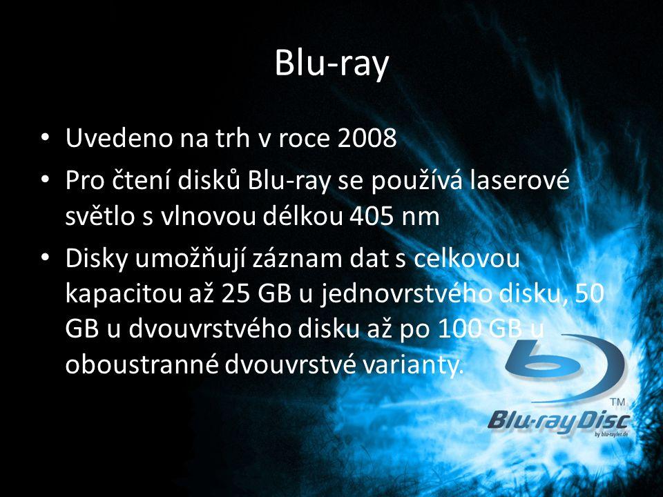 Blu-ray Uvedeno na trh v roce 2008 Pro čtení disků Blu-ray se používá laserové světlo s vlnovou délkou 405 nm Disky umožňují záznam dat s celkovou kapacitou až 25 GB u jednovrstvého disku, 50 GB u dvouvrstvého disku až po 100 GB u oboustranné dvouvrstvé varianty.