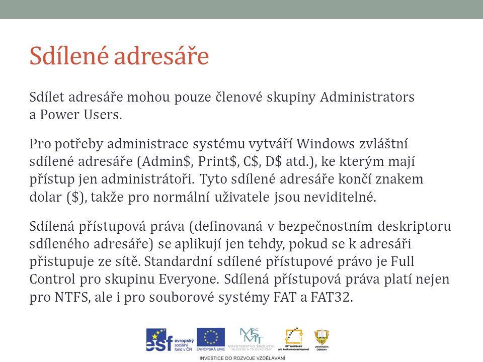 Sdílené adresáře Sdílet adresáře mohou pouze členové skupiny Administrators a Power Users.