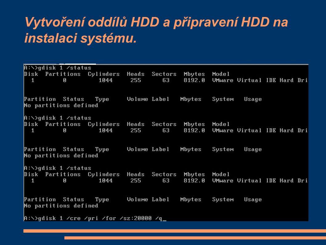 Vytvoření oddílů HDD a připravení HDD na instalaci systému.