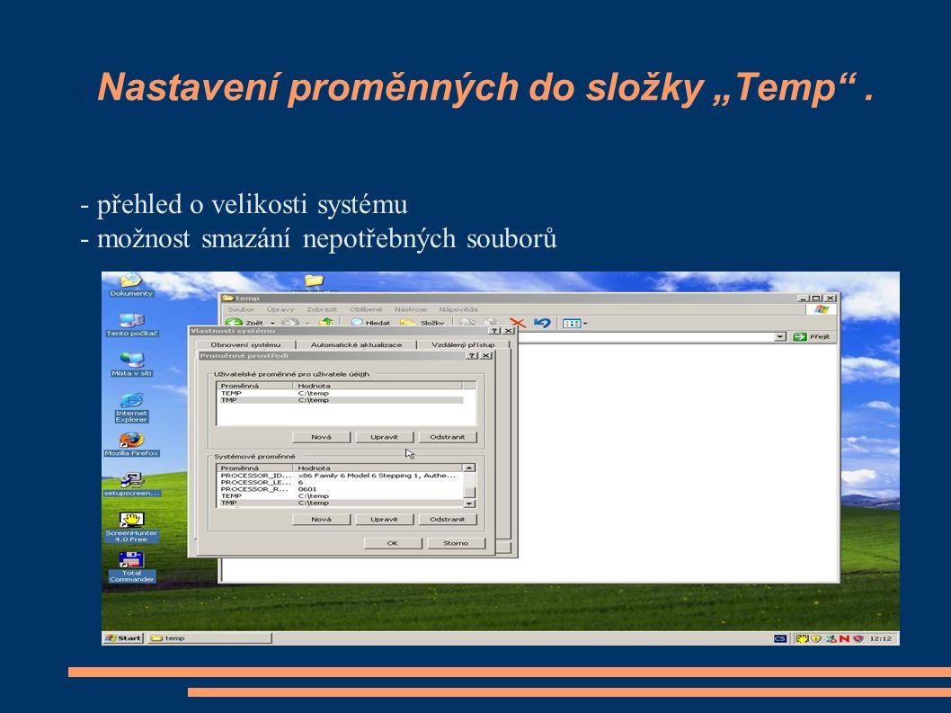 """Nastavení proměnných do složky """"Temp"""". - přehled o velikosti systému - možnost smazání nepotřebných souborů"""