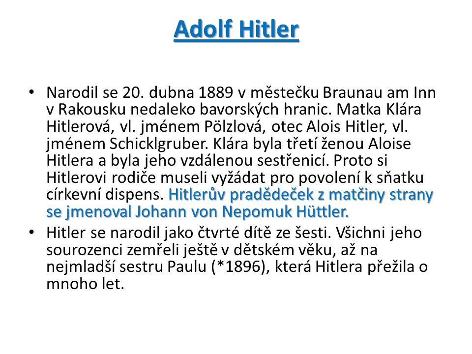 Adolf Hitler Hitlerův pradědeček z matčiny strany se jmenoval Johann von Nepomuk Hüttler.