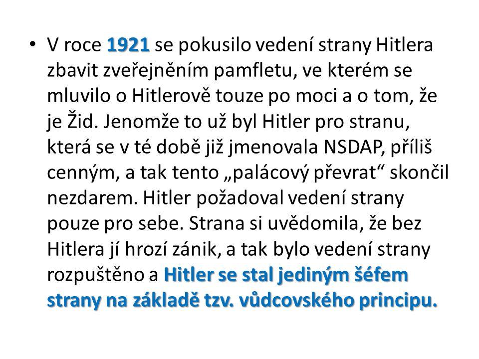 1921 Hitler se stal jediným šéfem strany na základě tzv.