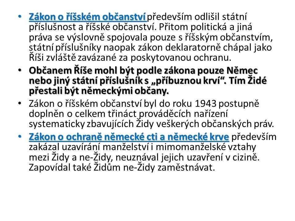 Zákon o říšském občanství Zákon o říšském občanství především odlišil státní příslušnost a říšské občanství.