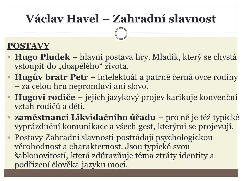 Václav Havel – Zahradní slavnost DĚJ HRY  Hra má čtyři dějství.
