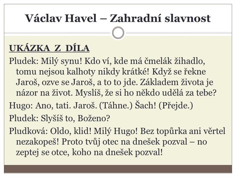 Václav Havel – Zahradní slavnost UKÁZKA Z DÍLA Pludek: Milý synu.